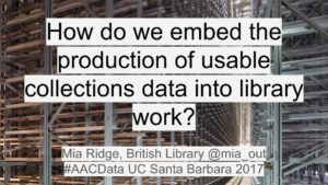 How do we embed the production of usable collections data into library work?